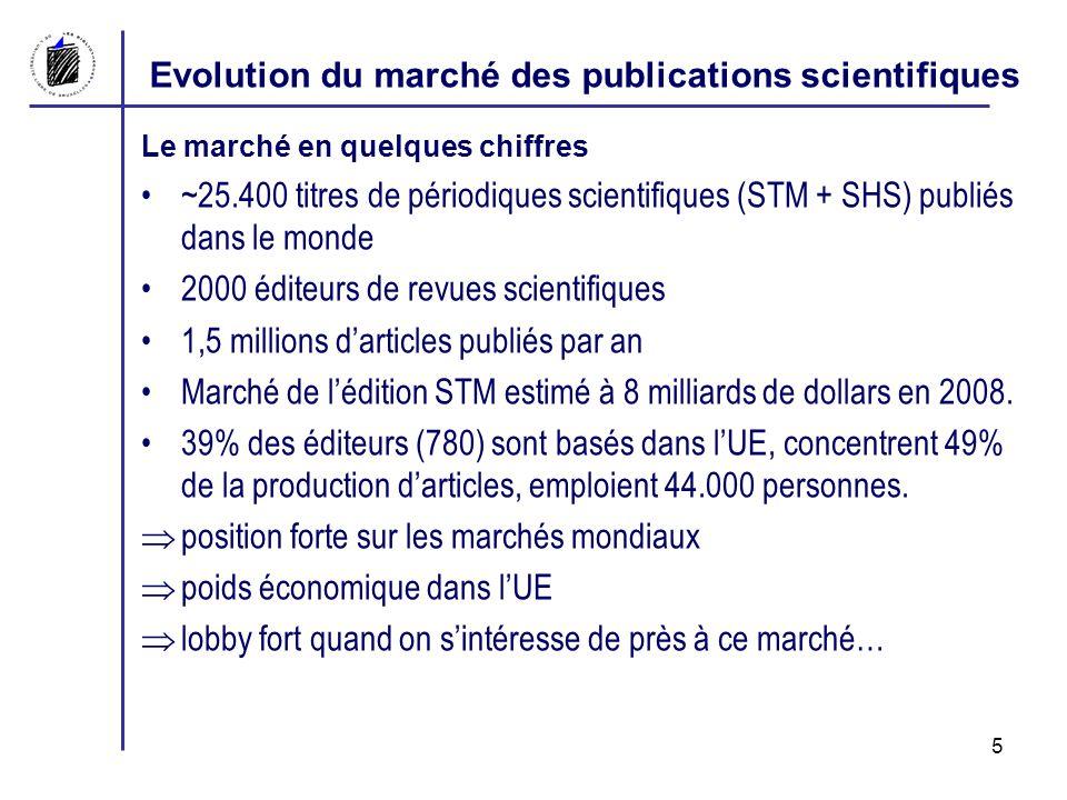 Evolution du marché des publications scientifiques Hétérogénéité du marché Nombreux éditeurs qui varient selon leur taille, leur couverture géographique, les domaines, leur statut -> répartis en 2 grands groupes: Éditeurs commerciaux (EC): 64% Éditeurs non commerciaux (ENC): sociétés savantes (30%) et presses universitaires (4%), autres (2%) Certains grands éditeurs se sont développés très vite grâce à: la création de nouvelles revues; la prise en charge de lédition de revues de sociétés savantes; des fusions de maisons dédition.