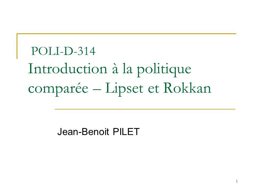 1 POLI-D-314 Introduction à la politique comparée – Lipset et Rokkan Jean-Benoit PILET
