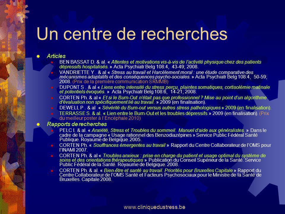 www.cliniquedustress.be Un centre de recherches Articles BEN BASSAT D. & al. « Attentes et motivations vis-à-vis de lactivité physique chez des patien