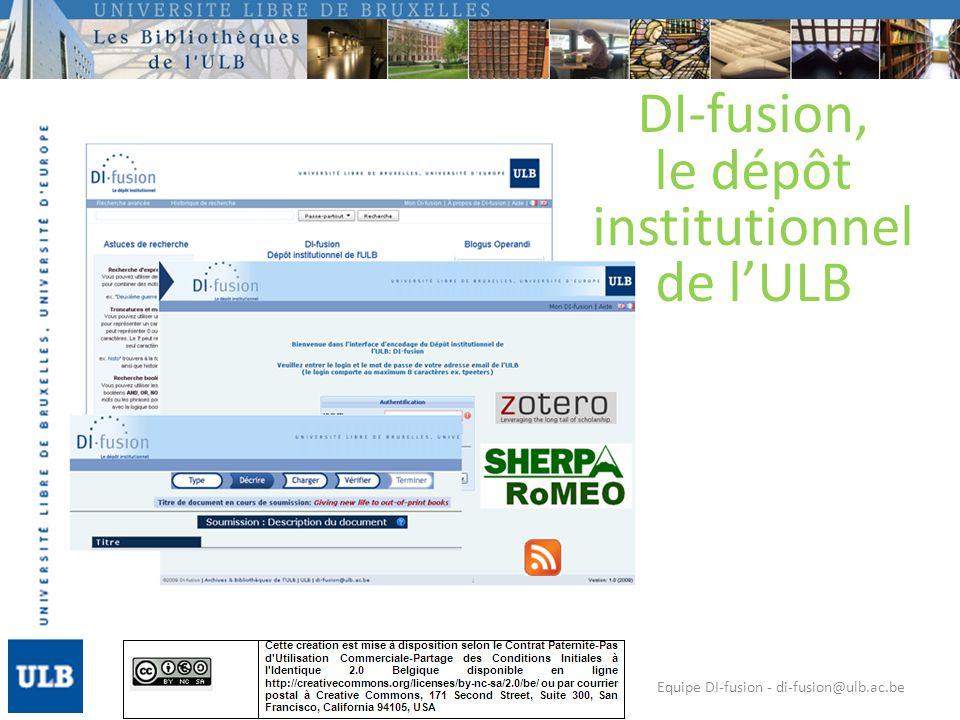 Equipe DI-fusion - di-fusion@ulb.ac.be DI-fusion, le dépôt institutionnel de lULB