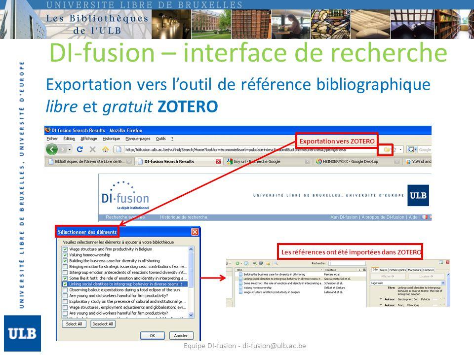 DI-fusion – interface de recherche Exportation vers loutil de référence bibliographique libre et gratuit ZOTERO Equipe DI-fusion - di-fusion@ulb.ac.be Exportation vers ZOTERO Les références ont été importées dans ZOTERO