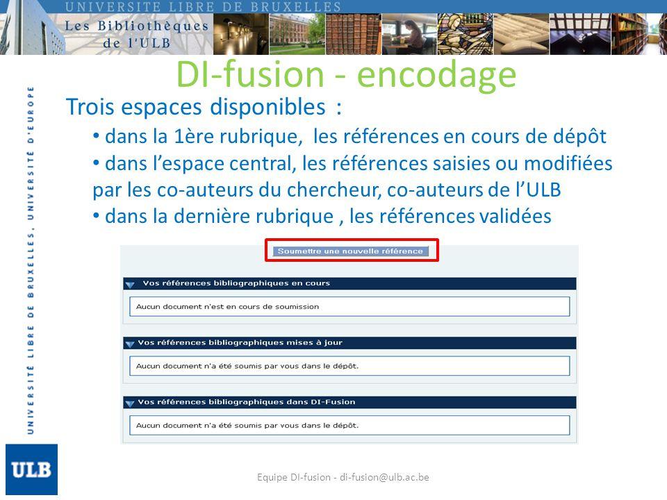 1ère étape : choix du type de document à encoder Equipe DI-fusion - di-fusion@ulb.ac.be DI-fusion - encodage