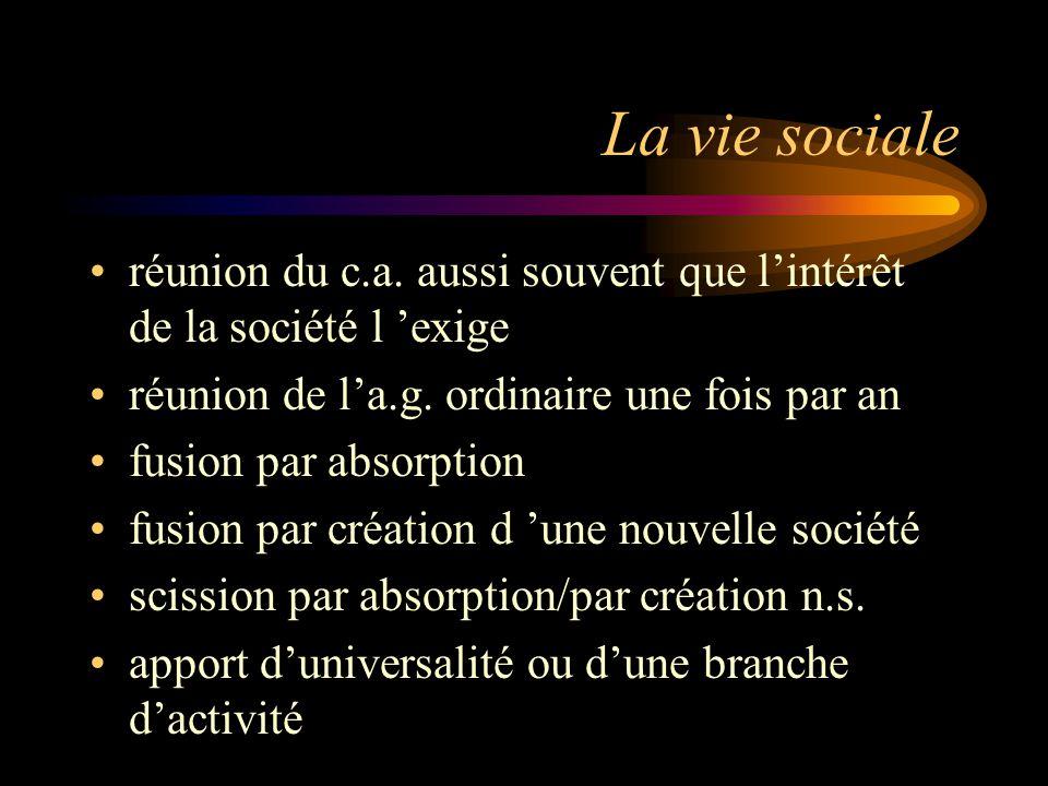 La vie sociale réunion du c.a.aussi souvent que lintérêt de la société l exige réunion de la.g.