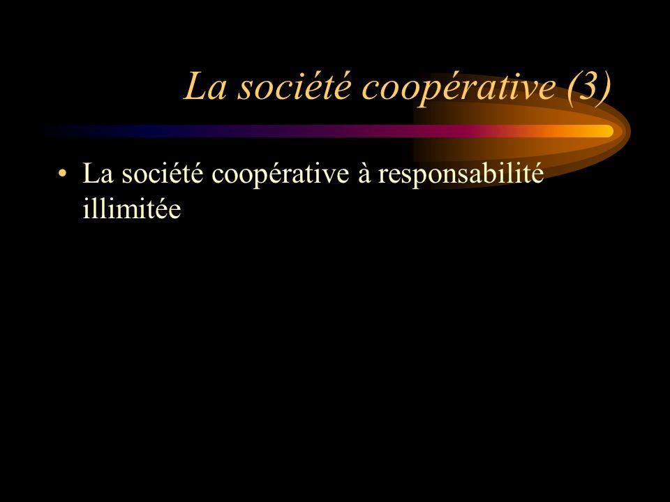 La société coopérative (3) La société coopérative à responsabilité illimitée