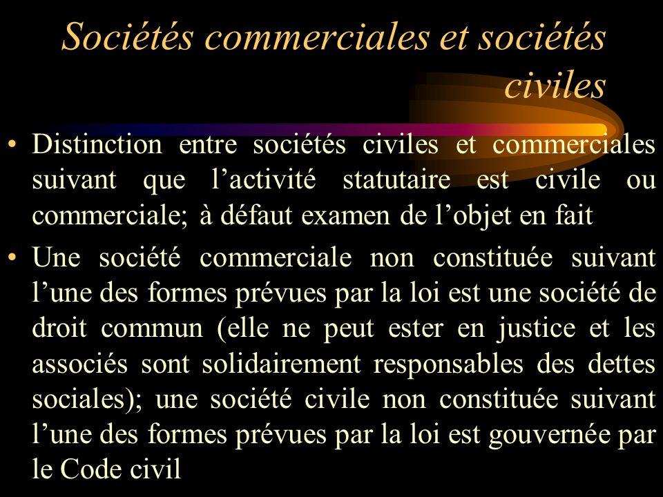 Sociétés commerciales et sociétés civiles Distinction entre sociétés civiles et commerciales suivant que lactivité statutaire est civile ou commercial