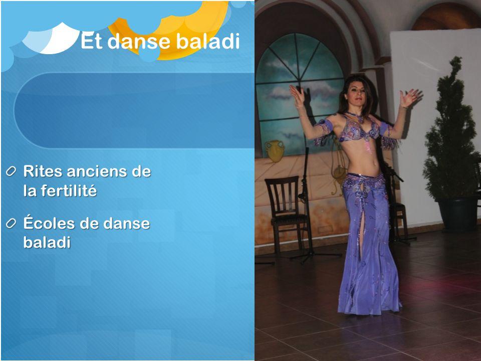 Et danse baladi Rites anciens de la fertilité Écoles de danse baladi
