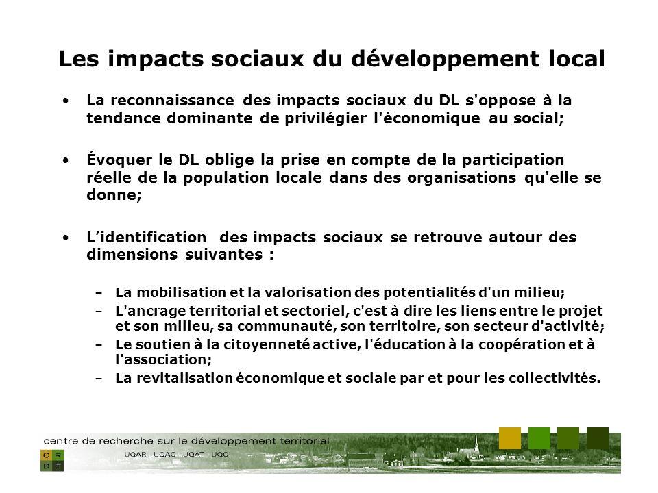 La reconnaissance des impacts sociaux du DL s'oppose à la tendance dominante de privilégier l'économique au social; Évoquer le DL oblige la prise en c