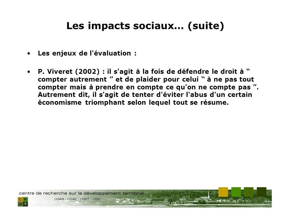 Les enjeux de l'évaluation : P. Viveret (2002) : il s'agit à la fois de défendre le droit à compter autrement et de plaider pour celui à ne pas tout c