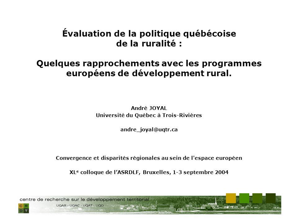 Évaluation de la politique québécoise de la ruralité : Quelques rapprochements avec les programmes européens de développement rural. André JOYAL Unive