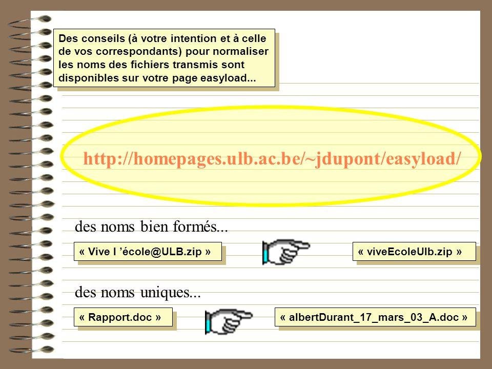 Des conseils (à votre intention et à celle de vos correspondants) pour normaliser les noms des fichiers transmis sont disponibles sur votre page easyl