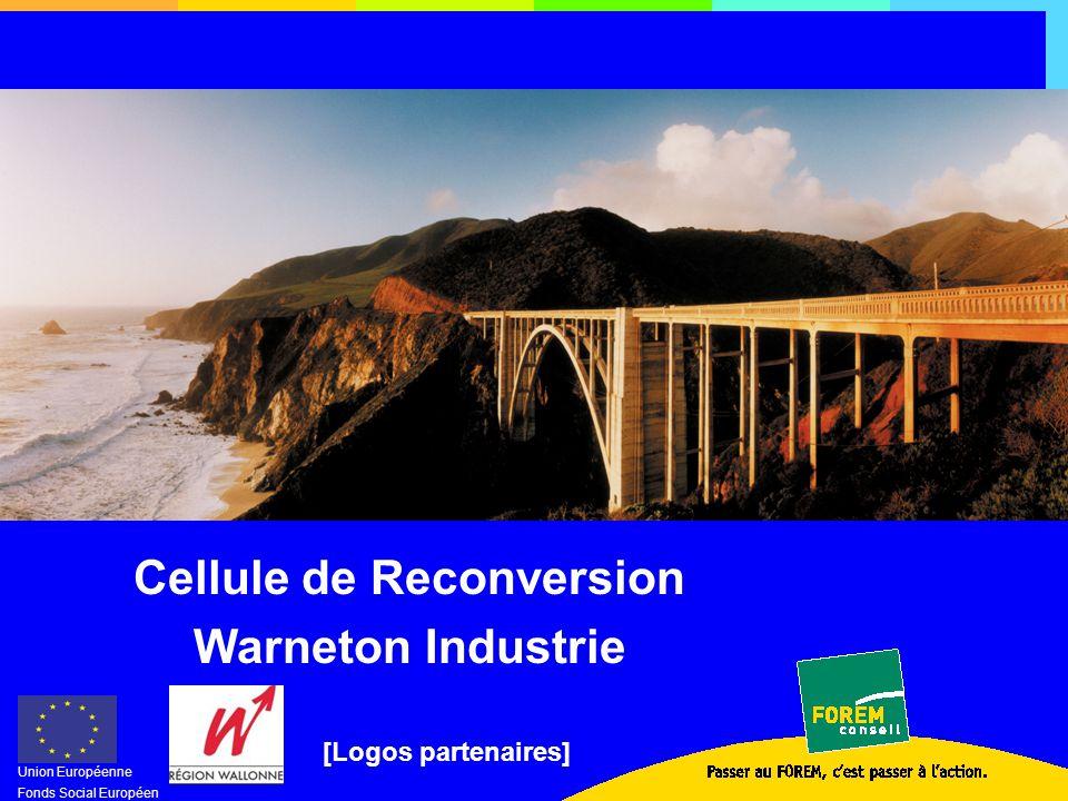 Cellule de Reconversion Warneton Industrie Union Européenne Fonds Social Européen [Logos partenaires]