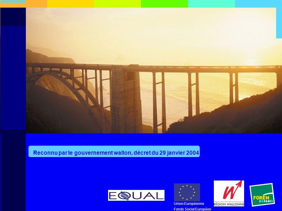 Union Européenne Fonds Social Européen Analyse Reconnu par le gouvernement wallon, décret du 29 janvier 2004