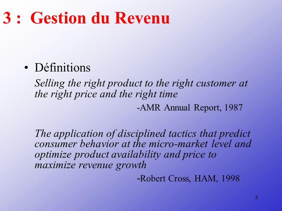 8 Définitions Selling the right product to the right customer at the right price and the right time -AMR Annual Report, 1987 The application of discip