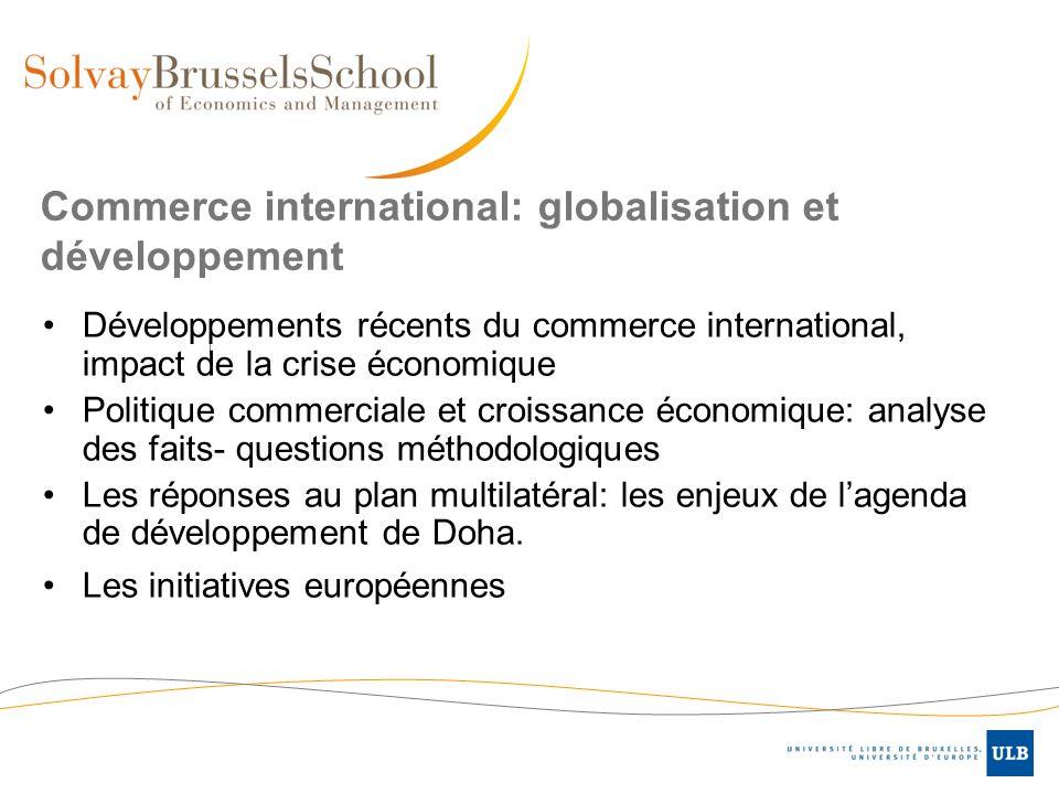 Commerce international: globalisation et développement Développements récents du commerce international, impact de la crise économique Politique comme