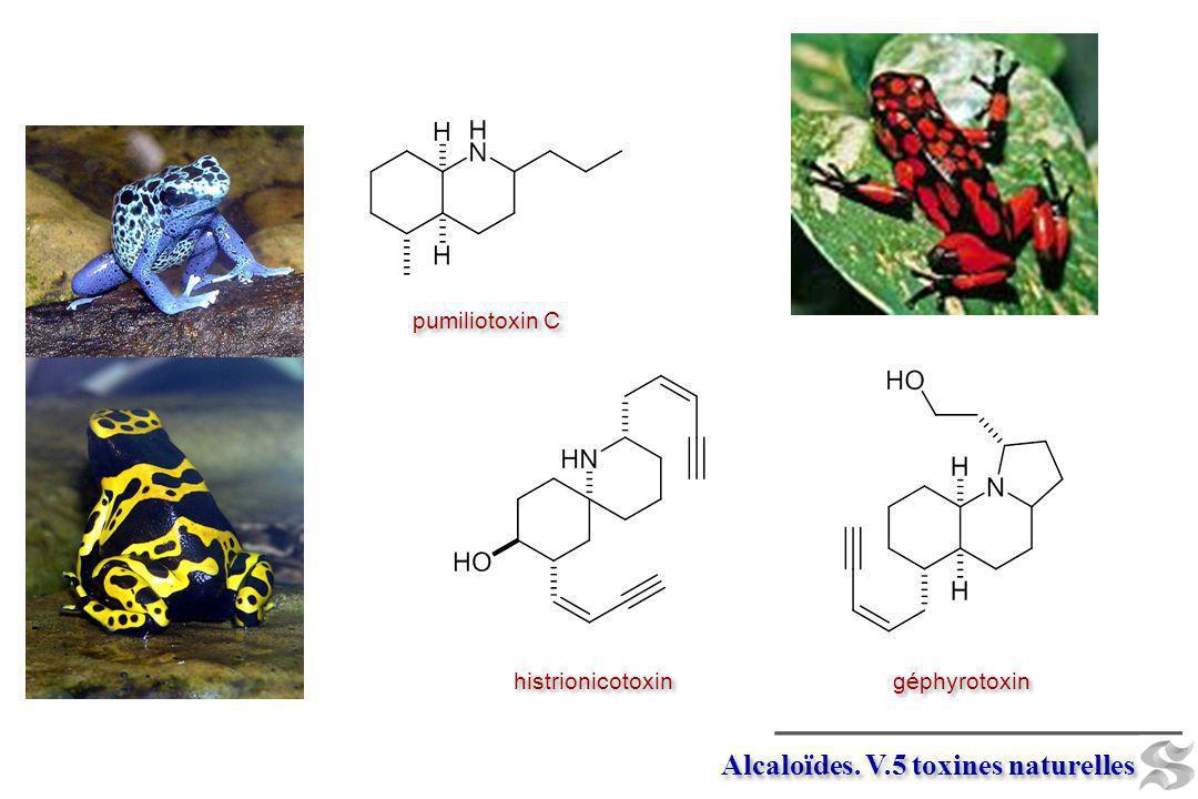 pumiliotoxin C histrionicotoxin géphyrotoxin Alcaloïdes. V.5 toxines naturelles