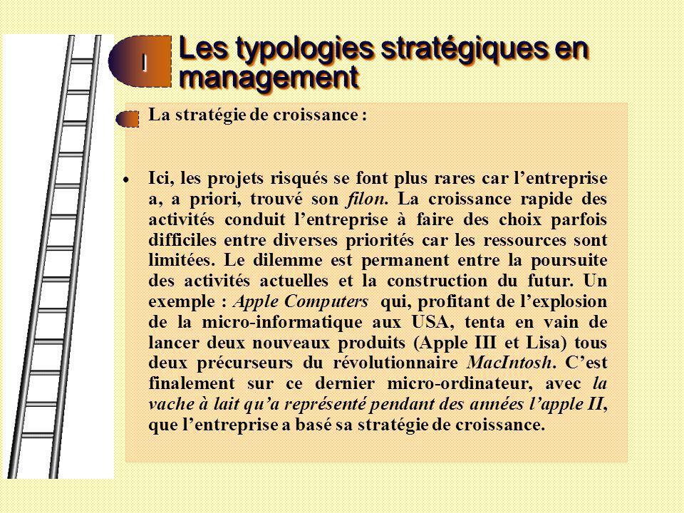 Les typologies stratégiques en management II La stratégie de Maturité : Cette stratégie correspond aux entreprises qui peuvent être classées mûres.Lentreprise est avant tout, préoccupée de faire du cash flow en minimisant les coûts et en vendant beaucoup.