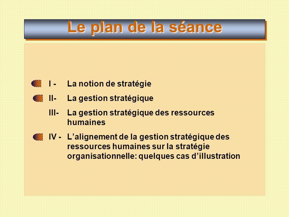 Définitions de la notion de stratégie La notion de stratégie inclut non seulement les moyens les plus appropriés, mais également le processus même d élaboration et de choix des objectifs de lorganisation.
