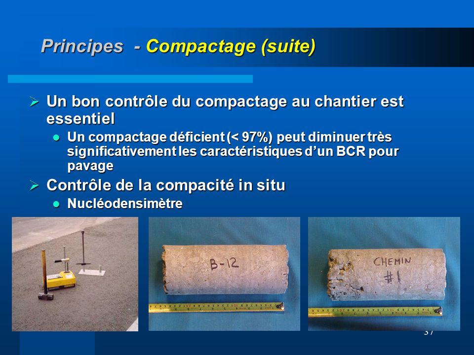 37 Principes - Compactage (suite) Un bon contrôle du compactage au chantier est essentiel Un bon contrôle du compactage au chantier est essentiel Un c