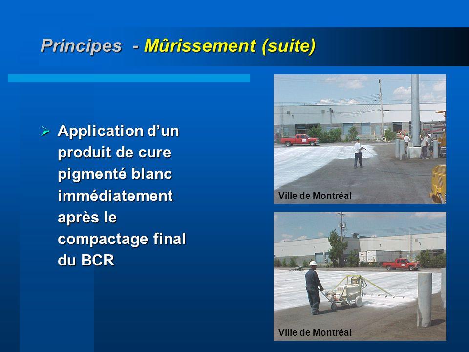 39 Principes - Mûrissement (suite) Application dun produit de cure pigmenté blanc immédiatement après le compactage final du BCR Application dun produ