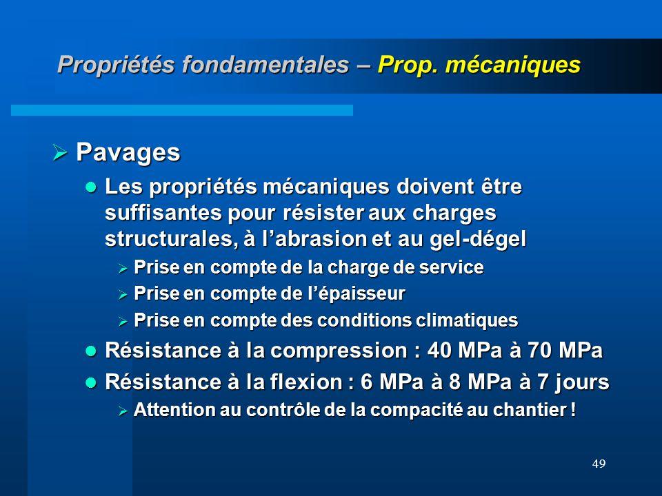 49 Propriétés fondamentales – Prop. mécaniques Pavages Pavages Les propriétés mécaniques doivent être suffisantes pour résister aux charges structural