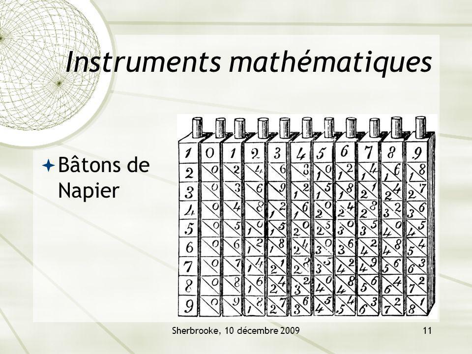 Sherbrooke, 10 décembre 200911 Instruments mathématiques Bâtons de Napier