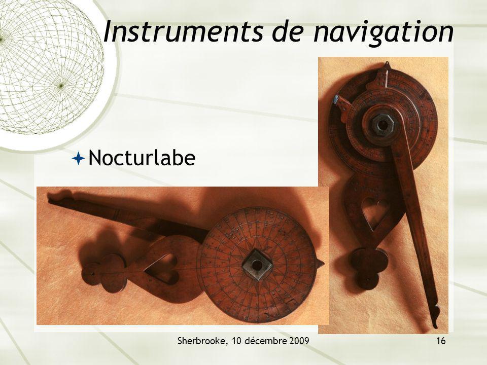 Sherbrooke, 10 décembre 200916 Instruments de navigation Nocturlabe