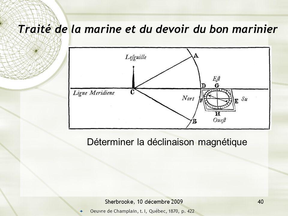 Sherbrooke, 10 décembre 200940 Traité de la marine et du devoir du bon marinier Oeuvre de Champlain, t.