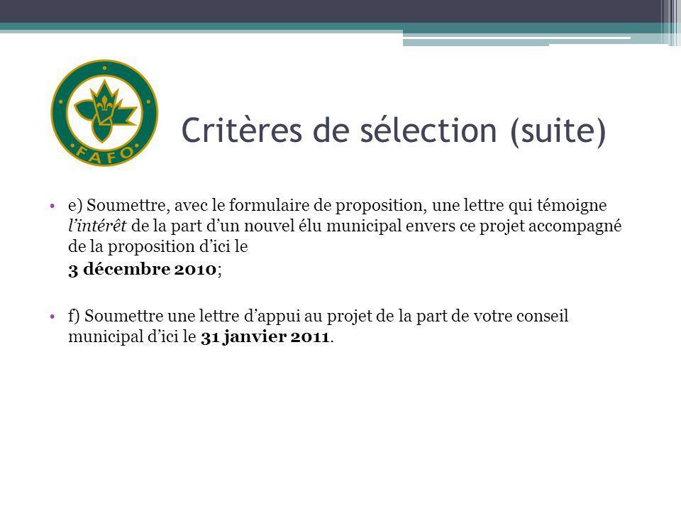 Critères de sélection (suite) e) Soumettre, avec le formulaire de proposition, une lettre qui témoigne lintérêt de la part dun nouvel élu municipal en