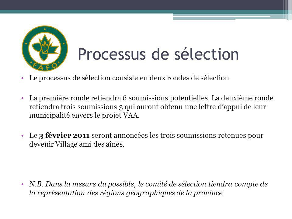Processus de sélection Le processus de sélection consiste en deux rondes de sélection.