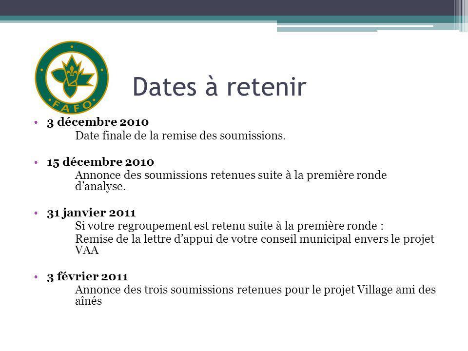 Dates à retenir 3 décembre 2010 Date finale de la remise des soumissions. 15 décembre 2010 Annonce des soumissions retenues suite à la première ronde