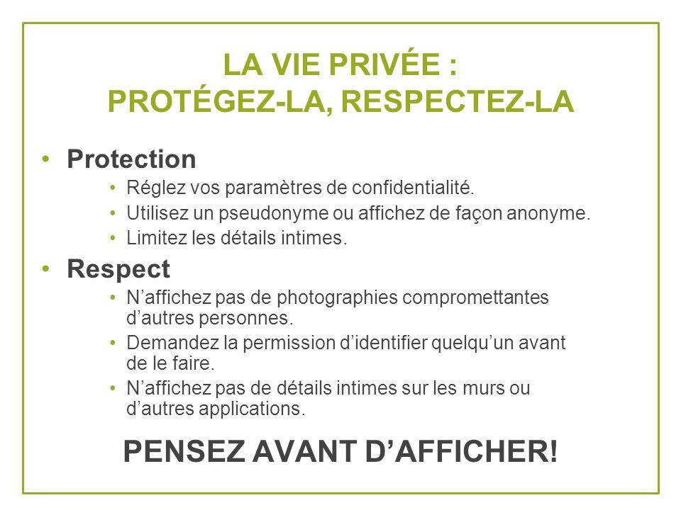 LA VIE PRIVÉE : PROTÉGEZ-LA, RESPECTEZ-LA Protection Réglez vos paramètres de confidentialité.