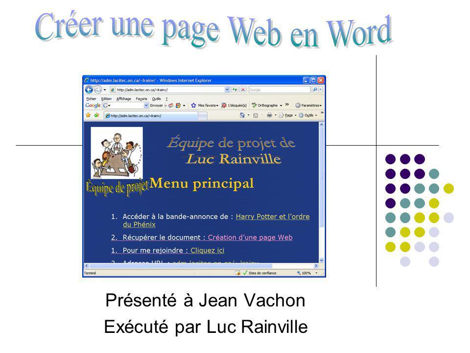 Présenté à Jean Vachon Exécuté par Luc Rainville