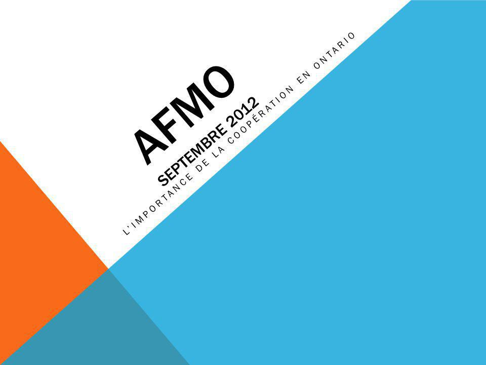 AFMO SEPTEMBRE 2012 LIMPORTANCE DE LA COOPÉRATION EN ONTARIO