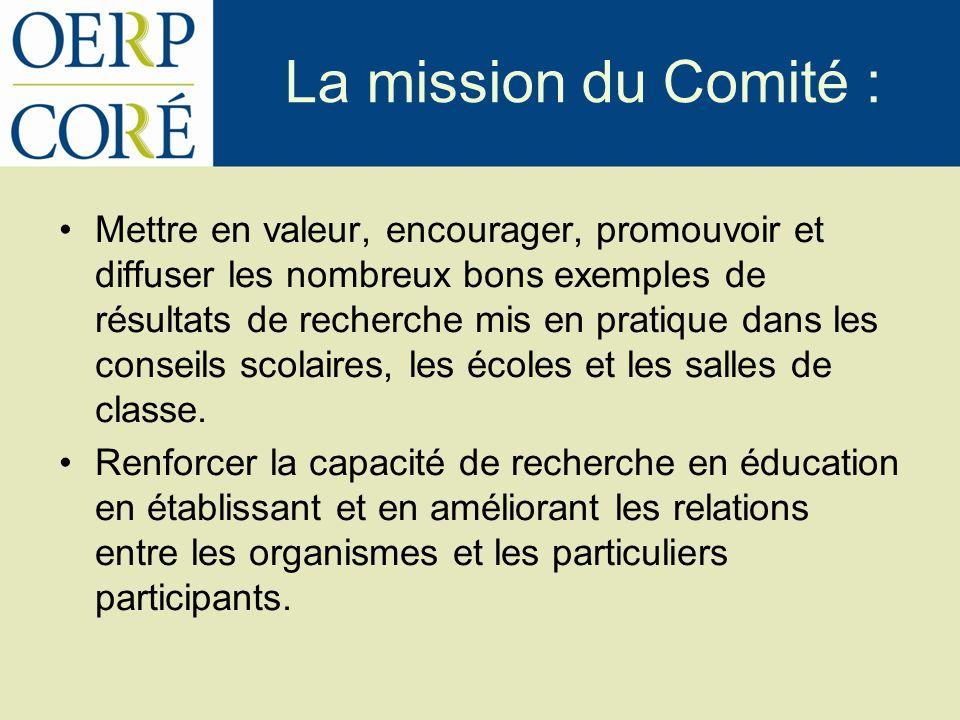 La mission du Comité : Mettre en valeur, encourager, promouvoir et diffuser les nombreux bons exemples de résultats de recherche mis en pratique dans