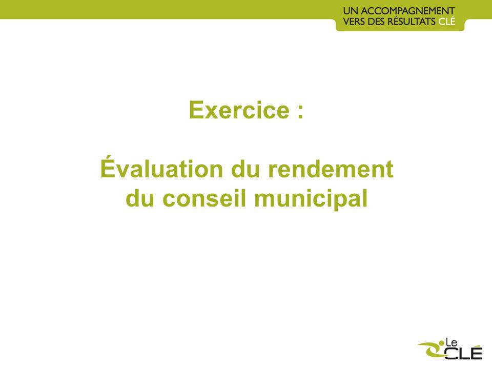 Exercice : Évaluation du rendement du conseil municipal