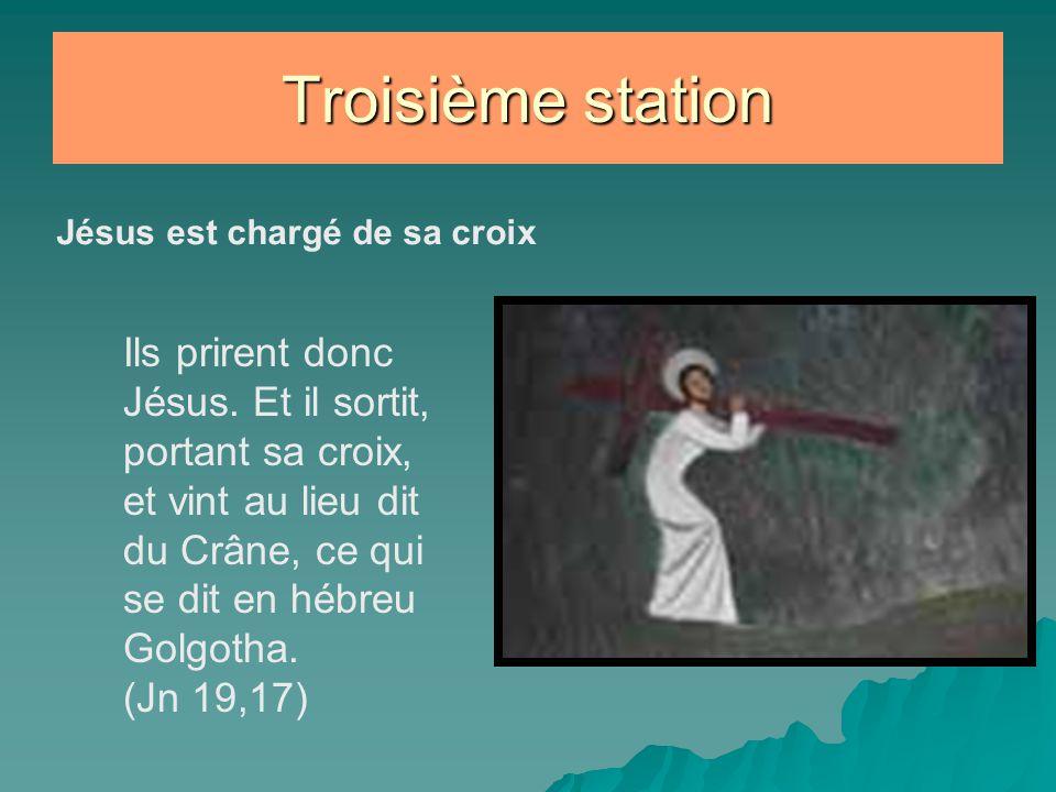Troisième station Jésus est chargé de sa croix Ils prirent donc Jésus. Et il sortit, portant sa croix, et vint au lieu dit du Crâne, ce qui se dit en