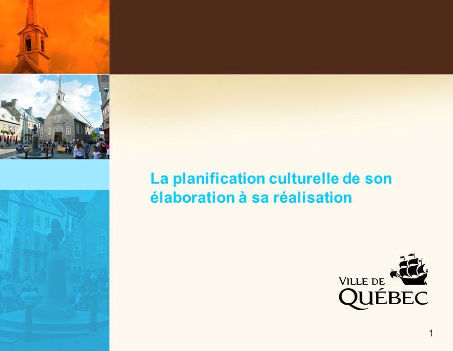 1 La planification culturelle de son élaboration à sa réalisation