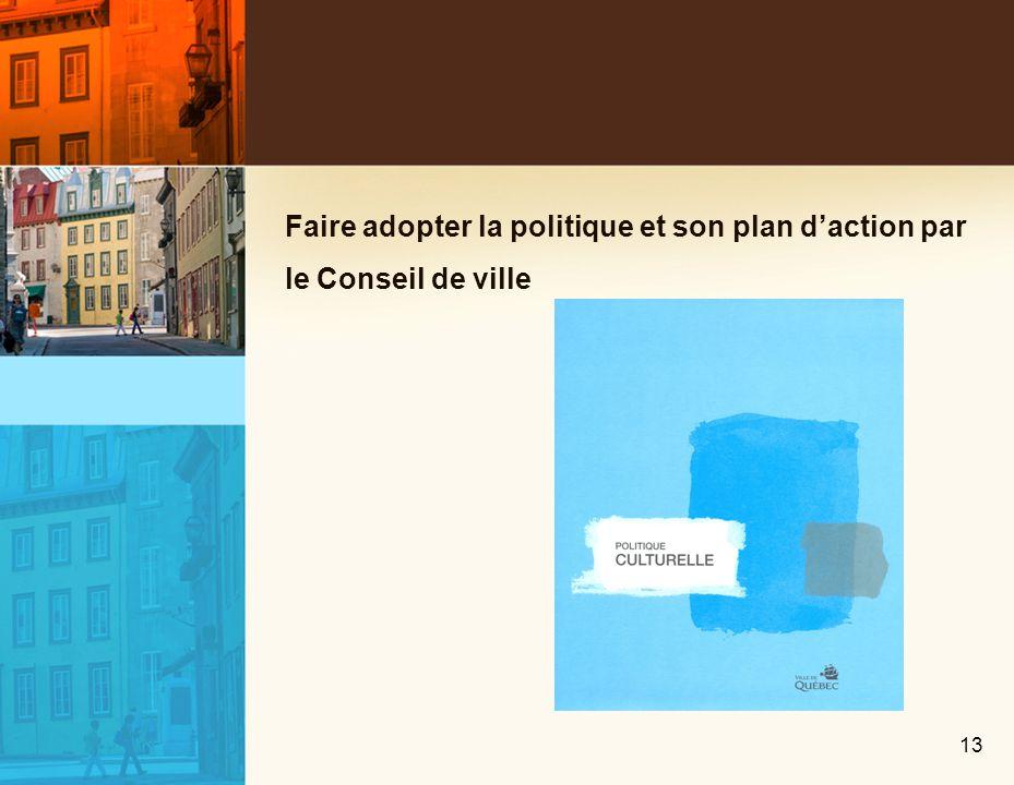 Faire adopter la politique et son plan daction par le Conseil de ville 13