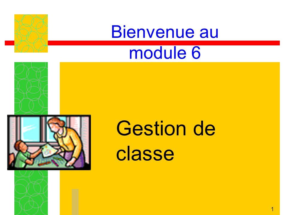 1 Bienvenue au module 6 Gestion de classe