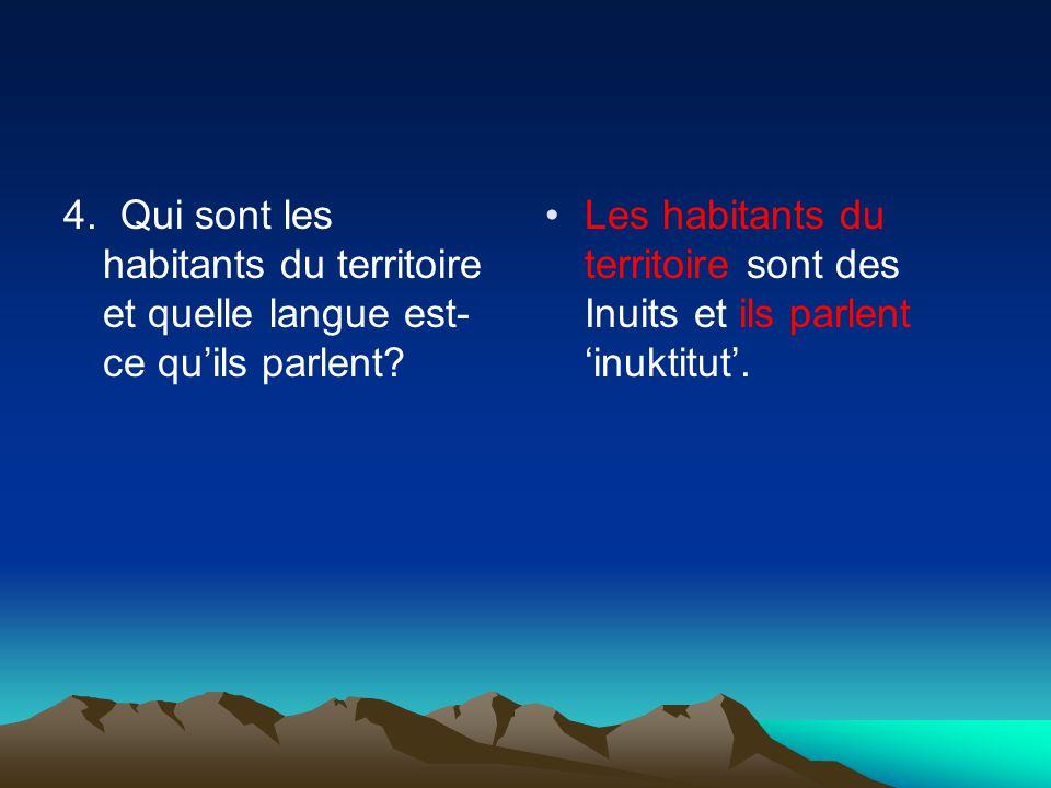 4. Qui sont les habitants du territoire et quelle langue est- ce quils parlent.