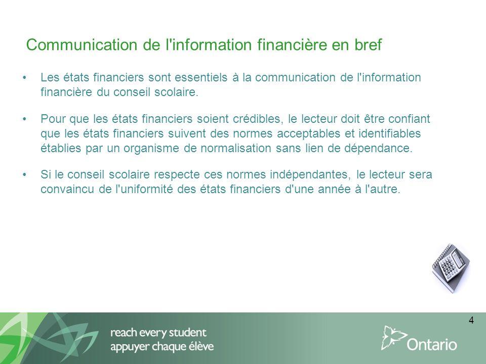 Les états financiers sont essentiels à la communication de l information financière du conseil scolaire.