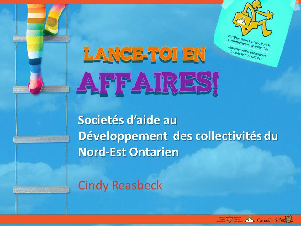 Societés daide au Développement des collectivités du Nord-Est Ontarien Cindy Reasbeck