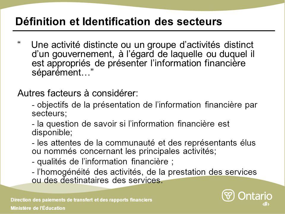 5 Direction des paiements de transfert et des rapports financiers Ministère de lÉducation Méthodes de sectorisation Catégories fonctionnelles: Santé, éducation, défense, aide sociale, Enseignement, administration, transport, etc.