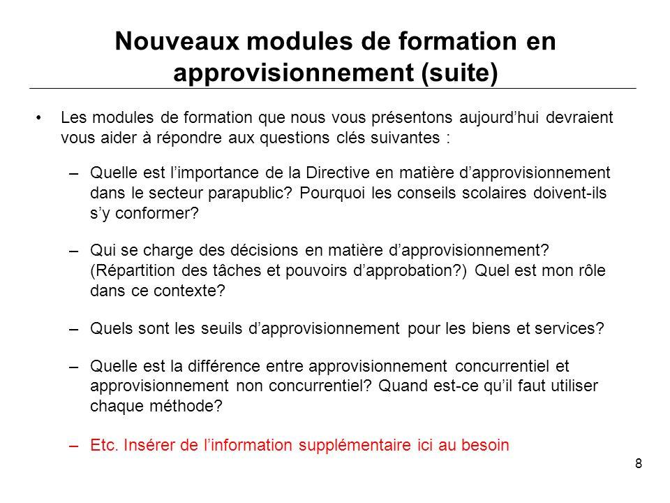 La trousse de formation comprend six modules qui portent sur la Directive en matière dapprovisionnement dans le secteur parapublic et ses 25 exigences obligatoires : 1.