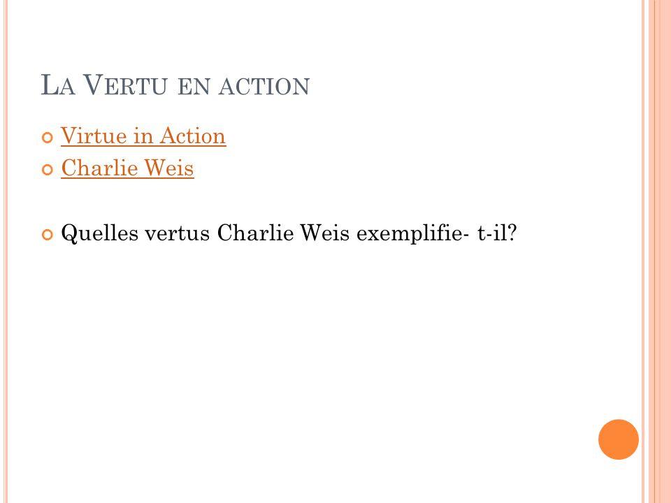 L A V ERTU EN ACTION Virtue in Action Charlie Weis Quelles vertus Charlie Weis exemplifie- t-il?