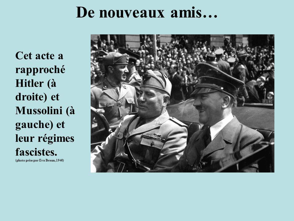 De nouveaux amis… Cet acte a rapproché Hitler (à droite) et Mussolini (à gauche) et leur régimes fascistes. (photo prise par Eva Braun, 1940)