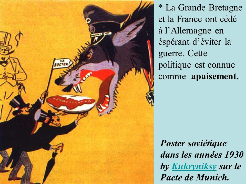 * La Grande Bretagne et la France ont cédé à lAllemagne en éspérant déviter la guerre. Cette politique est connue comme apaisement. Poster soviétique