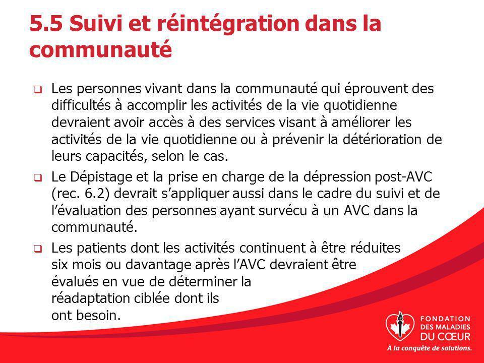 5.5 Suivi et réintégration dans la communauté Les personnes vivant dans la communauté qui éprouvent des difficultés à accomplir les activités de la vi