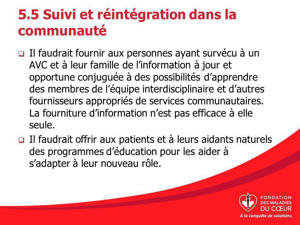 5.5 Suivi et réintégration dans la communauté Il faudrait fournir aux personnes ayant survécu à un AVC et à leur famille de linformation à jour et opp