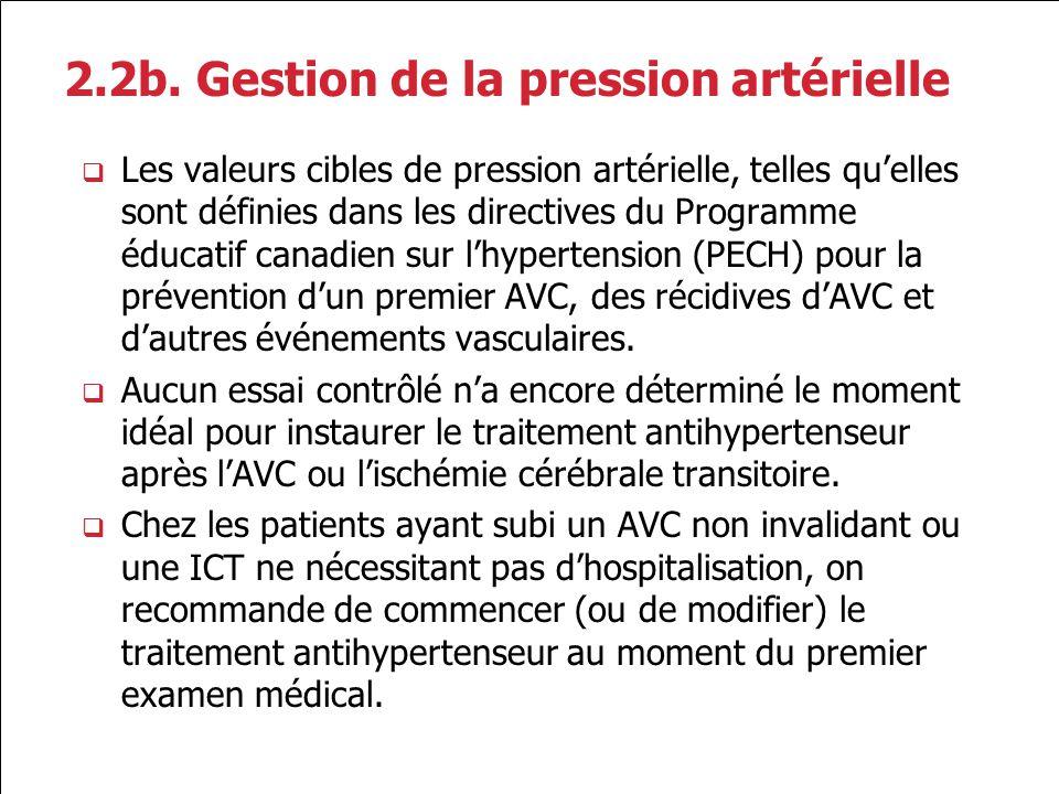 2.2b. Gestion de la pression artérielle Les valeurs cibles de pression artérielle, telles quelles sont définies dans les directives du Programme éduca